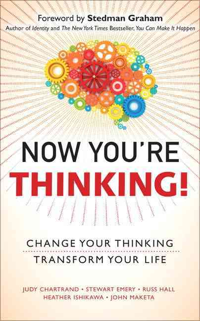 Now You're Thinking! By Chartrand, Judy/ Emery, Stewart/ Hall, Russ/ Ishikawa, Heather/ Maketa, John