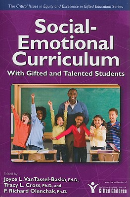 Social-Emotional Curriculum With Gifted and Talented Students By VanTassel-Baska, Joyce/ Cross, Tracy L./ Olenchak, F. Richard, Ph.D.